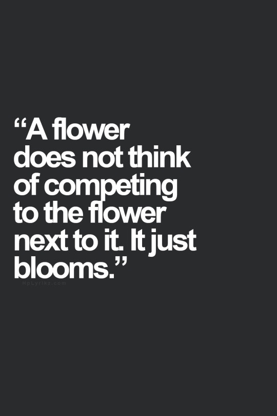 flower does not compete but bloom